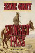Sunset Pass: A Western Story