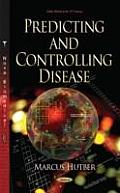 Predicting and Controlling Disease