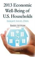 2013 Economic Well-Being of U.S. Households: Insight, Issues, Data