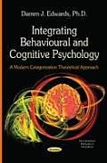 Integrating Behavioural and Cognitive Psychology