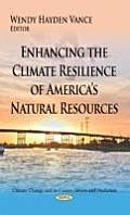 Enhancing the Climate Resilience of Americas Natural Resources