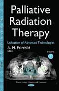 Palliative Radiation Therapy Volume 1