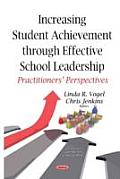 Increasing Student Achievement Through Effective School Leadership