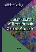 Analytical Models of Thermal Stresses in Composite Materials Iv4