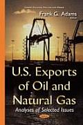 U.S. Exports of Oil and Natural Gas