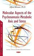 Molecular Aspects of the Psychosomatic-Metabolic Axis & Stress