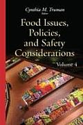 Food Issues, Policies & Safety Considerationsvolume 4