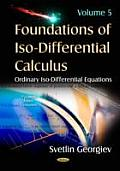 Foundations of ISO-Differential Calculusiso-Stochastic Differential Equations Volume 5