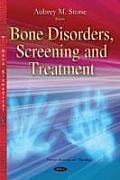 Bone Disorders, Screening & Treatment