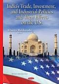 India's Trade, Investment, and Industrial Policies and Their Effects on the U.S.