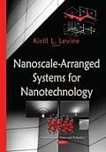 Nanoscale-Arranged Systems for Nanotechnology