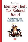 Identity Theft Tax Refund Fraud