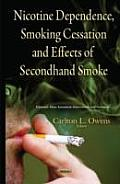 Nicotine Dependence, Smoking Cessation and Effects of Secondhand Smoke
