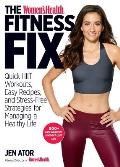 Womens Health Fitness Fix Quick Hiit Workouts Easy Recipes & Stress Free Strategies for Managing a Healthy Life