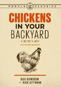 Chickens in Your Backyard Newly Revised & Updated A Beginners Guide