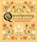 QueenSpotting: Meet the Remarkable Queen Bee and Discover the Drama at the Heart of the Hive