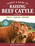 Storeys Guide to Raising Beef Cattle 4th Edition Health Handling Breeding