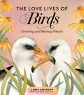The Love Lives of Birds: Courting and Mating Rituals