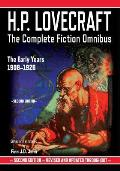 H.P. Lovecraft: The Complete Fiction Omnibus Collection - The Early Years: 1908-1925
