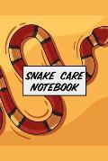 Snake Care Notebook: Healthy Reptile Habitat - Pet Snake Needs - Daily Easy To Use