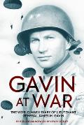 Gavin at War: The World War II Diary of Lieutenant General James M. Gavin