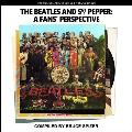 The Beatles And Sgt Pepper, A Fan's Perspective