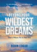 Beyond Your Wildest Dreams: That's Where We'll Find You