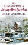 The Romancing of Evangeline Ipswich