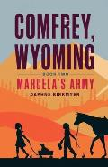 Comfrey, Wyoming: Marcela's Army