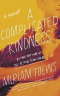 Complicated Kindness A Novel