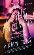 Flying Troutmans A Novel