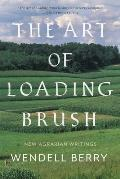 The Art of Loading Brush: New Agrarian Writings