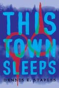 This Town Sleeps A Novel