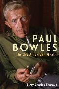 Paul Bowles: In the American Grain