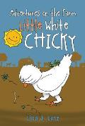 Adventures on the Farm: Little White Chicky