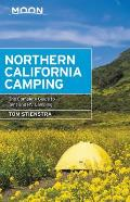 Moon Northern California Camping The Complete Guide to Tent & RV Camping