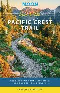 Moon Drive & Hike Pacific Crest Trail The Best Trail Towns Day Hikes & Road Trips In Between