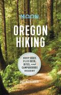 Moon Oregon Hiking: Best Hikes plus Beer, Bites, and Campgrounds Nearby