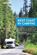 Moon West Coast RV Camping 5th Edition the Complete Guide to More Than 2300 RV Parks & Campgrounds in Washington Oregon & California