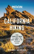 Moon California Hiking 11th edition The Complete Guide to 1000 of the Best Hikes in the Golden State
