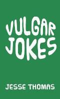 Vulgar Jokes