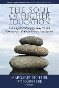 The Soul of Higher Education: Contemplative Pedagogy, Research and Institutional Life for the Twenty-First Century