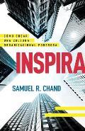 Inspira: C?mo Crear Una Cultura Organizacional Poderosa
