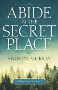Abide in the Secret Place: A Daily Prayer Devotional