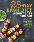 28 Day Dash Diet Weight Loss Program Recipes & Workouts to Lower Blood Pressure & Improve Your Health