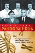 Pandoras DNA Tracing the Breast Cancer Genes Through History Science & One Family Tree