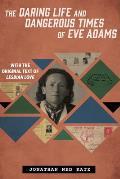 Daring Life & Dangerous Times of Eve Adams