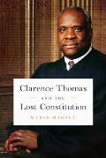 Clarence Thomas & the Lost Constitution