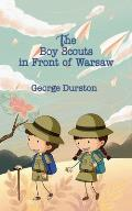 The Boy Scouts in Front of Warsaw: Or In the Wake of War