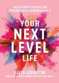 Your Next Level Life: 7 Rules of Power, Confidence, and Opportunity for Black Women in America